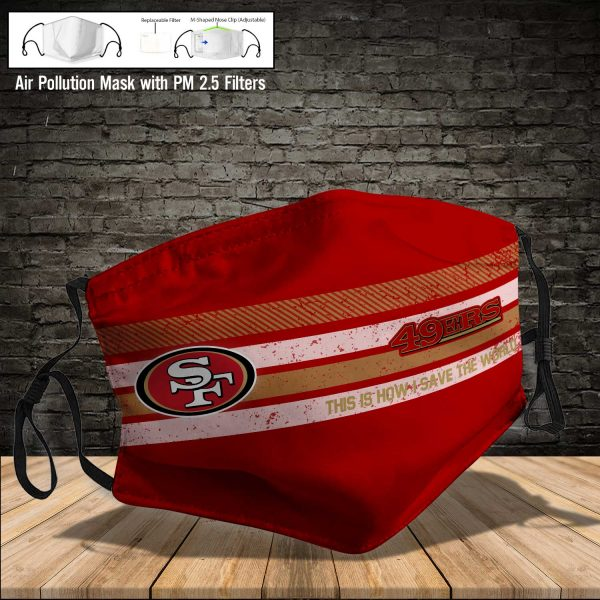 NFL - San Francisco 49ers #6 Save The World (Print Fabric, Reusable Dust Mask, Face Cover with Filter Activated Carbon PM 2.5)
