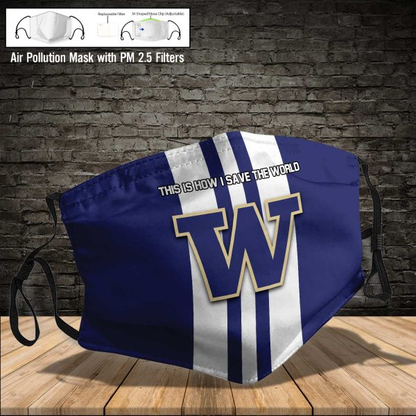 NCAA - Washington Huskies #8 Save The World Print Fabric, Reusable Dust Mask, Face Cover with Filter Activated Carbon PM 2.5