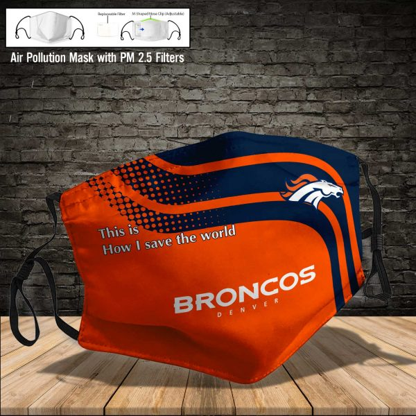 NFL - Denver Broncos #2 Save The World (Print Fabric, Reusable Dust Mask, Face Cover with Filter Activated Carbon PM 2.5)
