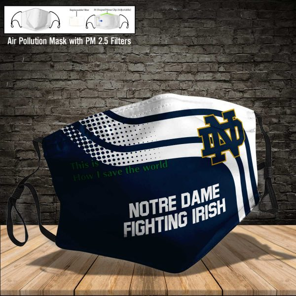 NCAA - Notre Dame Fighting Irish #2 Save The World Print Fabric, Reusable Dust Mask, Face Cover with Filter Activated Carbon PM 2.5