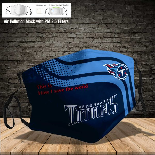 NFL - Tennessee Titans #2 Save The World (Print Fabric, Reusable Dust Mask, Face Cover with Filter Activated Carbon PM 2.5)