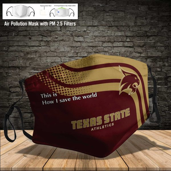 NCAA - Texas State Bobcats #2 Save The World Print Fabric, Reusable Dust Mask, Face Cover with Filter Activated Carbon PM 2.5